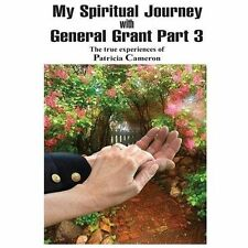 My Spiritual Journey with General Grant Part 3 by Patricia Cameron (2013,...