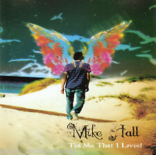 Tell Me That I Lived by Mike Hall (2005 Ghostown Music) Rare!