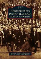 Northwestern Pacific Railroad: Eureka to Willits [Images of Rail] [CA]