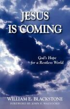 Jesus Is Coming: God's Hope for a Restless World, Blackstone, William E., Good B