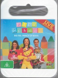 PLAY SCHOOL DVD Big Ted, Prince Of Bears Live In Concert NEW & SEALED Free Post