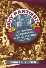 Why Parties?: The Origin and Transformation of Political Parties in America Ame
