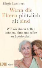 Wenn die Eltern plötzlich alt sind von Birgit Lambers (2016, Taschenbuch)
