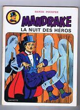 Mandrake La Nuit des héros. Hachette 1974. EO neuf