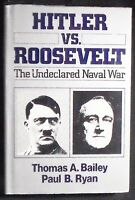 Hitler vs. Roosevelt: The Undeclared Naval War HB/DJ 1st ed. Fine/VG
