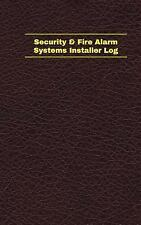 Unique Logbook/Record Bks.: Security and Fire Alarm Systems Installer Log...