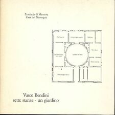 BENDINI Vasco, Vasco Bendini. Sette stanze. Un giardino