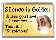 """Havanese Dog Fridge Magnet """"Silence is Golden ............"""" by Starprint"""