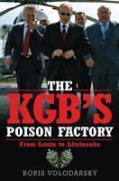 The KGB's Poison Factory: From Lenin to Litvinenko by Boris Volodarsky...