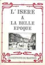 L'Isère à la Belle Epoque, cartes postales anciennes, Grenoble Voiron Vienne...