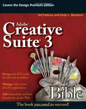 Adobe Creative Suite 3 Bible by Ted Padova, Kelly L. Murdock