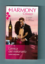 L'AMICA DEL MILIONARIO - CATHY WILLIAMS- HARMONY COLLEZIONE  N.2841 -2013