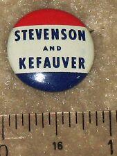 Stevenson and Kefauver. Aldlai Stevenson campaign button