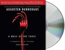 A Wolf at the Table : A Memoir of My Father by Augusten X. Burroughs (2008, CD,