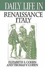 Daily Life in Renaissance Italy (The Greenwood Press Daily Life Through History