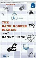 TheBank Robber Diaries by King, Danny ( Author ) ON Mar-21-2002, Paperback, By K