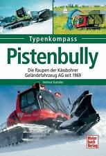 Kanzler  Typenkompass: PISTENBULLY  Die Raupen der Kässbohrer AG seit 1969.