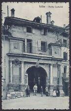 BELLUNO FELTRE 43 PORTA CASTALDI Cartolina viaggiata 1915