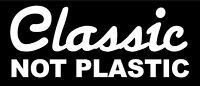 """7""""  classic not plastic bumper sticker decal"""