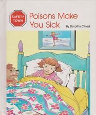 Poisons make you sick (Safety Town)