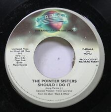 Soul Promo 45 The Pointer Sisters - Should I Do It / Should I Do It On Planet