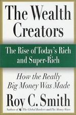 The Wealth Creators: The Rise of Today's Rich and Super-Rich, Smith, Roy C., Goo