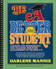 Be a Better Student: Lessons and Worksheets for Teaching Behavior Management in