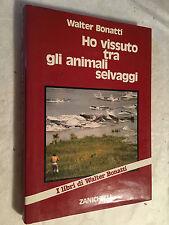 WALTER BONATTI HO VISSUTO TRA GLI ANIMALI SELVAGGI 1984 ZANICHELLI