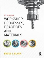 Workshop Processes, Practices and Materials by Bruce Black (2015, Paperback,...