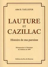 LAUTURE et CAZILLAC par Abbé TAILLEFER + QUERCY + Roc de Bourzac