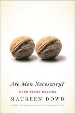 (Good)-Are Men Necessary?: When Sexes Collide (Paperback)-Dowd, Maureen-07553155