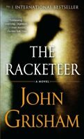 The Racketeer By John Grisham. 9780553840926