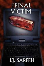 The Final Victim by I. J. Sarfeh (2006, Paperback)