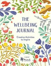 The Wellbeing Journal Creative Activities to Inspire by MIND 9781782438007