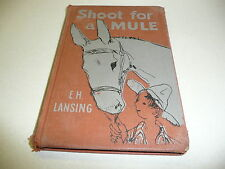 Shoot For a Mule by E.H. Lansing vintage 1951 First Printing hardcover Crowell
