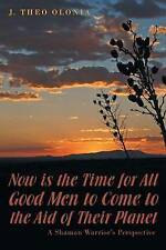 Now is the Time for All Good Men to Come to the Aid of Their Planet: A Shaman Wa