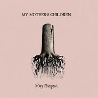 MARY HAMPTON - MY MOTHER'S CHILDREN  CD NEU