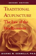 Traditional Acupuncture: The Law of the Five Elements Dr. Dianne M. Connelly Pa