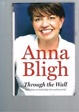Through the Wall: Reflections on Leadership, Love and Survival, Anna Bligh HBDJ