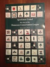 Sportsmen United: The Story of the Tennessee Conservation League, TN Hunting 1st