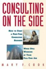 Consulting on the Side: How to Start a Part-Time Consulting Business While Still