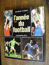 L'année du football 1981  / n° 9 / Jacques Thibert / calmann-Lévy