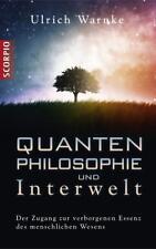 Quantenphilosophie und Interwelt von Ulrich Warnke (2013, Gebundene Ausgabe)