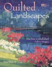 Quilted Landscapes : Machine-Embellished Fabric Images by Joan Blalock (1996)