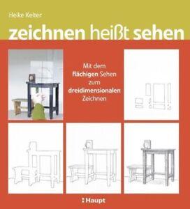 zeichnen heißt sehen von Heike Kelter (2013, Taschenbuch) NEU / OVP