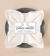 Peace Meals : A Book of Recipes for Cooking and Connecting: A Cookbook by...