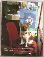BILL BURNS: Dogs & Boats & Airplanes 2008 SIGNED Ltd. Ed. Artist's Postcard Book