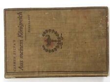Carmen Sylva's Aus Meinem Konigreich: Tales from the Carpathian Mountains 1906 G