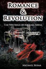 Romance and Revolution : The Writings of Michael Serna by Michael Serna...