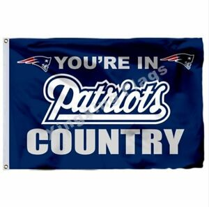 You're In New England Patriots Country Flag 3X5 FT NFL Banner Polyester